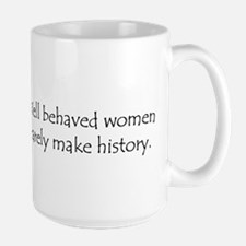 Well behaved women... Mugs