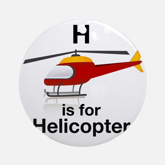 H_is_Helicopter Round Ornament