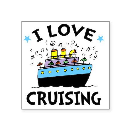 "Love Cruising Square Sticker 3"" x 3"""