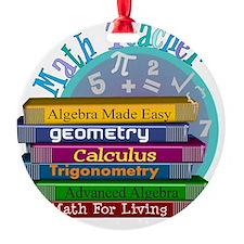 Math Teacher new 2011 Ornament
