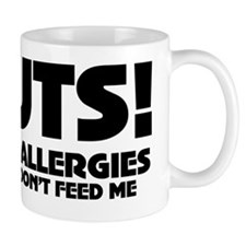 NUTS! I have allergies Mug