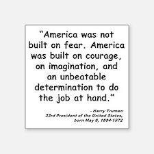 """Truman Courage Quote Square Sticker 3"""" x 3"""""""