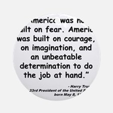 Truman Courage Quote Round Ornament