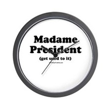Madame President (get used to it) Wall Clock