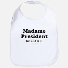Madame President (get used to it) Bib