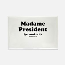 Madame President (get used to it) Rectangle Magnet