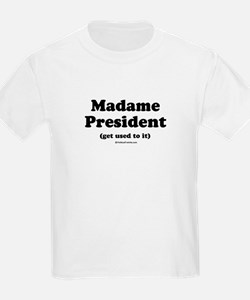 Madame President (get used to it) Kids T-Shirt