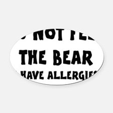 Do not feed the bear Oval Car Magnet