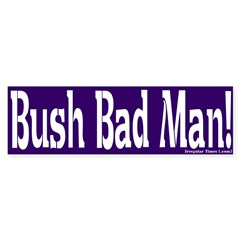 Bush Bad Man Bumper Bumper Sticker