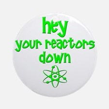 funny nuclear reactor Round Ornament