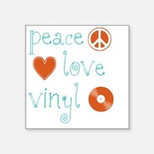 "PeaceLoveVinyl Square Sticker 3"" x 3"""