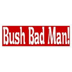 Bush Bad Man Red Bumper Bumper Sticker
