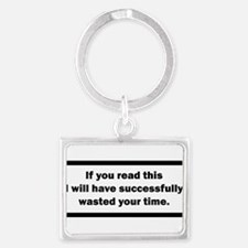 Wasting your time Keychains