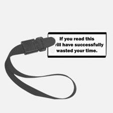 Wasting your time Luggage Tag