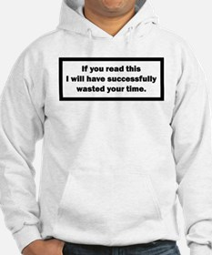 Wasting your time Hoodie