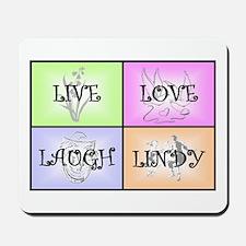 Live Love Laugh Lindy Mousepad