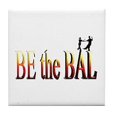 Be the Bal Tile Coaster