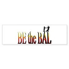 Be the Bal Bumper Sticker