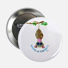 HANG IN THERE !!! ( POSSUM) Button