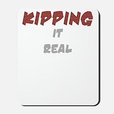 Kipping it Real Dark Mousepad