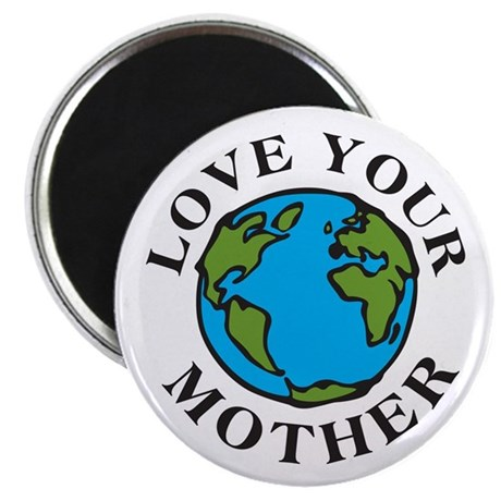 "Love Your Mother 2.25"" Magnet (10 pack)"