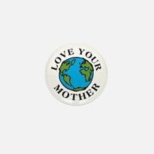 Love Your Mother Mini Button