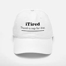 iTired - Theres a nap for that. Baseball Baseball Baseball Cap
