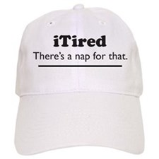 iTired - Theres a nap for that. Baseball Cap