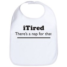 iTired - Theres a nap for that. Bib