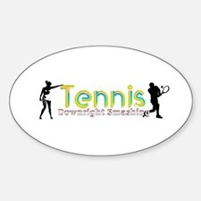 Tennis Slogan Sticker (Oval)