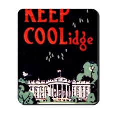Calvin Coolidge Campaign: Keep Coolidge Mousepad