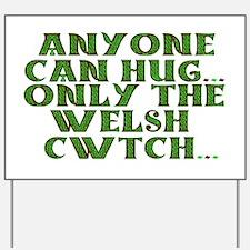 Hug And Cwtch Yard Sign