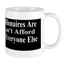 Billionaires are Starving Cant Afford T Mug