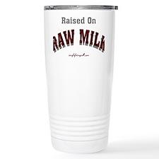 Raised on RAW MILK Travel Mug
