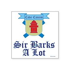 "Sir Barks A lot Square Sticker 3"" x 3"""