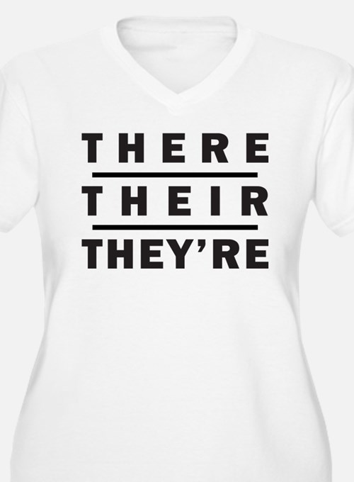 There / Their / Theyre - Grammar Plus Size T-Shirt
