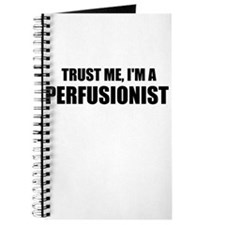 Trust Me, Im A Perfusionist Journal