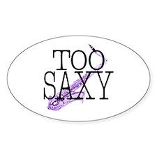Too Saxy Saxaphone Player Oval Decal