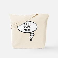 is it june Tote Bag
