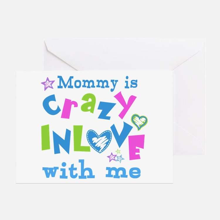Mommy is Crazy In Love with Me Greeting Card