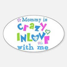 Mommy is Crazy In Love with Me Decal