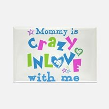 Mommy is Crazy In Love with Me Rectangle Magnet
