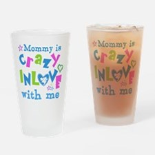 Mommy is Crazy In Love with Me Drinking Glass