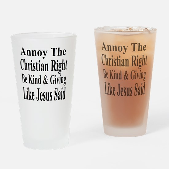 Annoy Christian Right T Shirt bold Drinking Glass