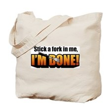 Stick a Fork In Me Tote Bag