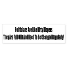 Politicians Are Like Dirty Di Bumper Bumper Sticker