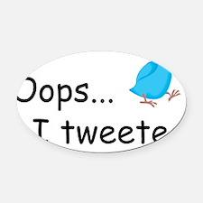 oops i tweeted Oval Car Magnet