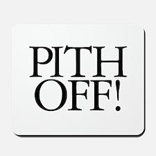 Pith Off! Mousepad