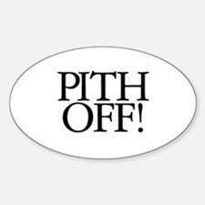 Pith Off! Oval Decal