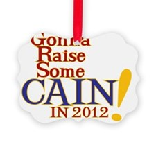 Raise Some Cain Ornament